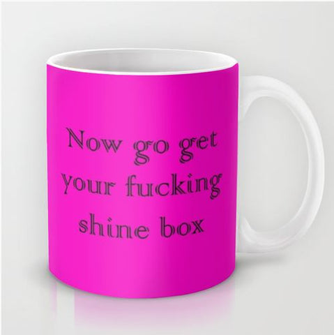 Go Get Your Fucking Shine Box