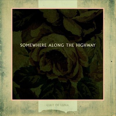 CULT OF LUNA - Somewhere Along The Highway (Ltd Edition Gatefold 2x Vinyl LP + 12 Page Inner Booklet)