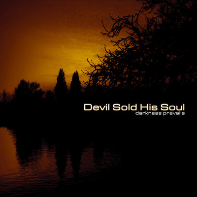 DEVIL SOLD HIS SOUL - Darkness Prevails (CD + Bonus DVD)