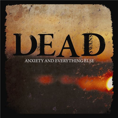 "DEAD SWANS - ""Anxiety & Everything Else"" (Ltd Edition Grey / Black Vinyl LP)"