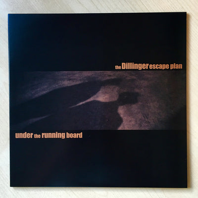 "THE DILLINGER ESCAPE PLAN - Under The Running Board (Limited Edition 10"" Vinyl + Etched B-Side)"