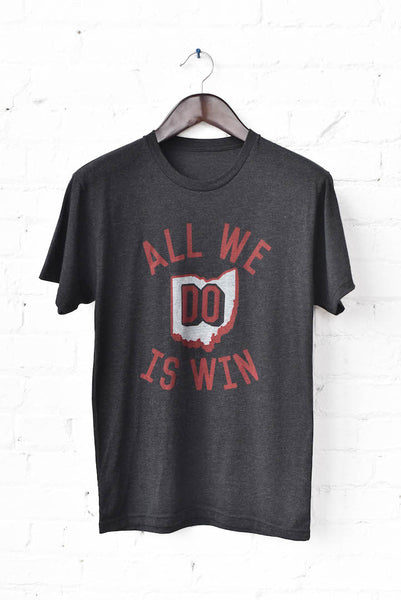 All We DO is WIN unisex tee
