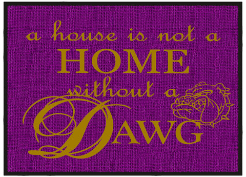 A House is not a Home without a DAWG Door Mat - Welcome Mat, Entrance Mat 4 sizes - FREE Shipping - Designs by Dee's Hands  - 1