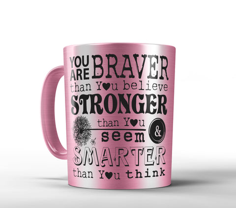 You are Braver Mug - Winnie the Pooh Christopher Robin Quote - Designs by Dee's Hands  - 3