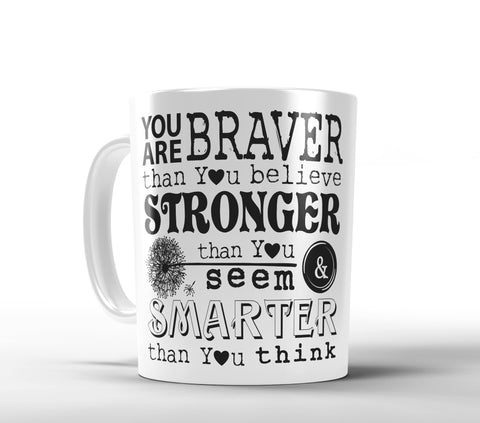 You are Braver Mug - Winnie the Pooh Christopher Robin Quote - Designs by Dee's Hands  - 1