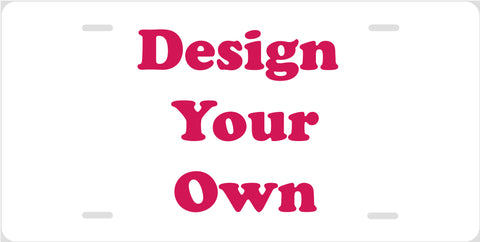 Personalized License Plate Car Tag - Design Your Own or Use Your Image - Designs by Dee's Hands