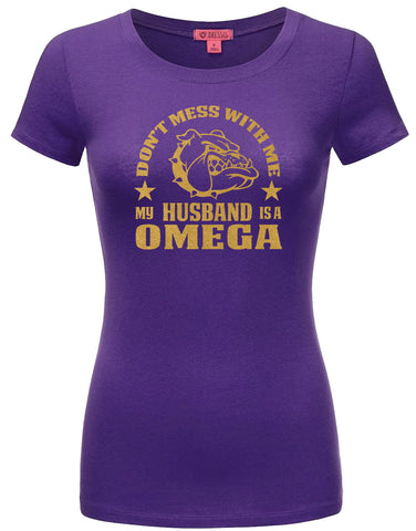 RQQ! Apparel - Ladies Tee Don't Mess with Me My Husband is a Omega Ladies T-Shirt - Designs by Dee's Hands