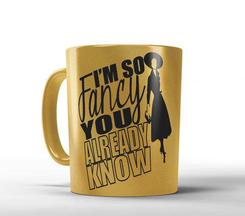 I'm so Fancy, Gold or Pink Metallic Mug - Designs by Dee's Hands  - 1