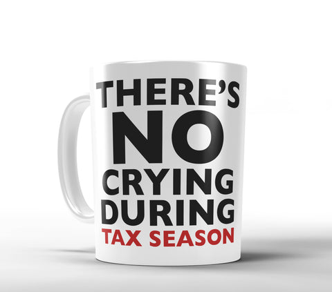 No Crying During Tax Season Coffee Mug - Designs by Dee's Hands