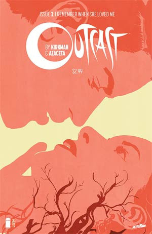 Outcast By Kirkman & Azaceta # 3  Cover A 1st Ptg Regular CVR  Hot TV Show !!!