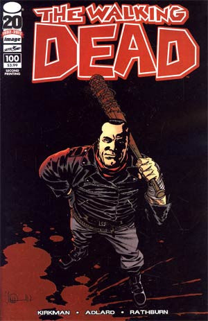 The Walking Dead # 100  2nd Print  *  NM /  DEATH OF GLENN ! 1st NEGAN  Something To Fear AMC