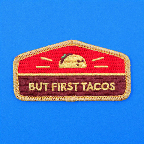 But First Tacos Patch