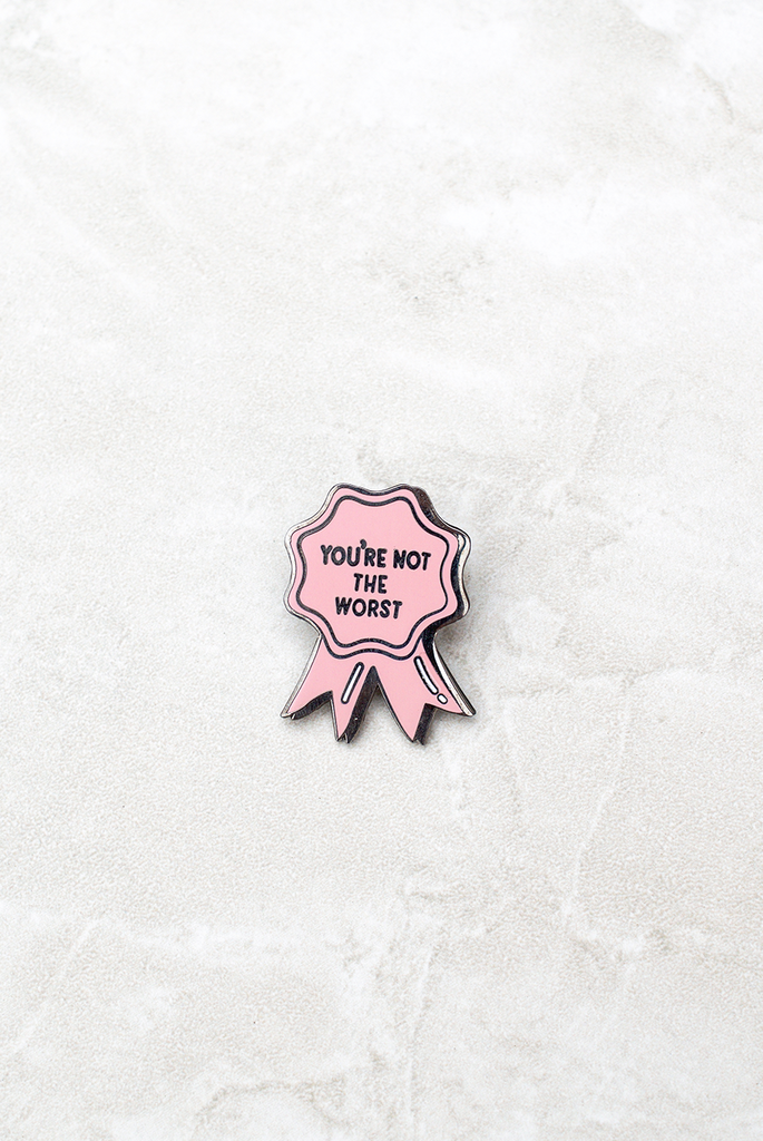 You're Not The Worst Ribbon Pin