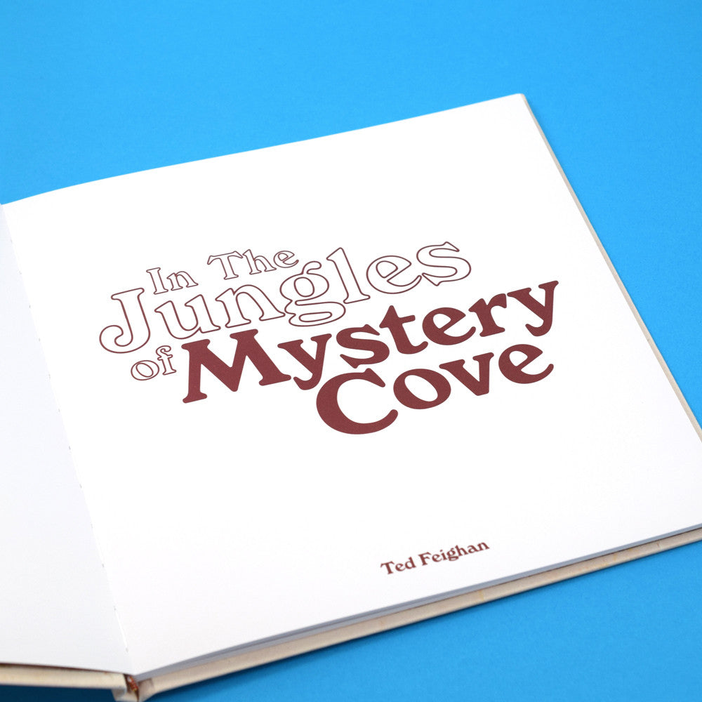 In The Jungles of Mystery Cove Book by Ted Feighan