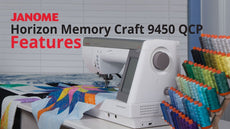 Janome Horizon Memory Craft 9450QCP Professional [QUILTERS' CHOICE]