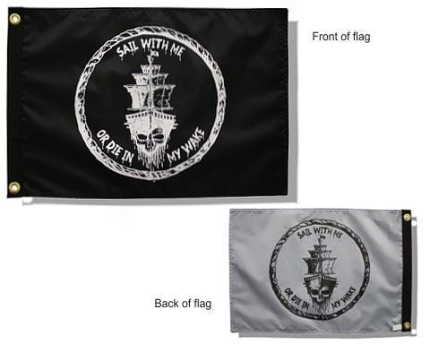 Sail With Me or Die In My Wake Flag