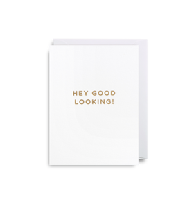 "Mini Card ""Hey Good Looking!"""