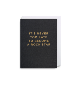 "Mini Card ""It's Never Too Late To Become a Rock Star"""