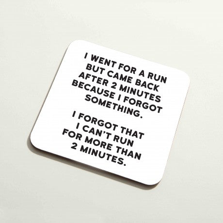'Went For a Run' Coaster