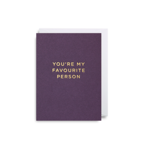 "Mini Card ""You're My Favourite Person"""