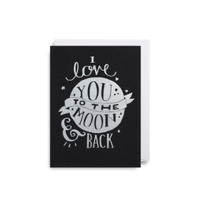 "Mini Card ""I Love You to the Moon and Back"""