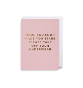"Mini Card ""Made you look, made you stare"""