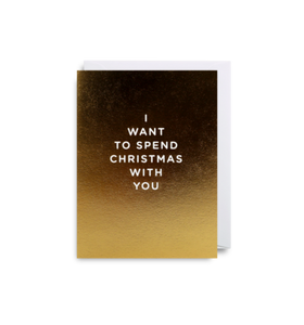 'I Want To Spend Christmas With You' Mini Card