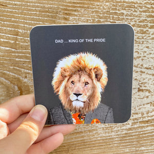 'Dad... King of The Pride' Coaster