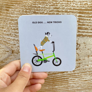 'Old Dog... New Tricks' Coaster