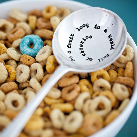Cereal Spoon – 'Be A Fruit Loop In A World Full Of Cheerios'