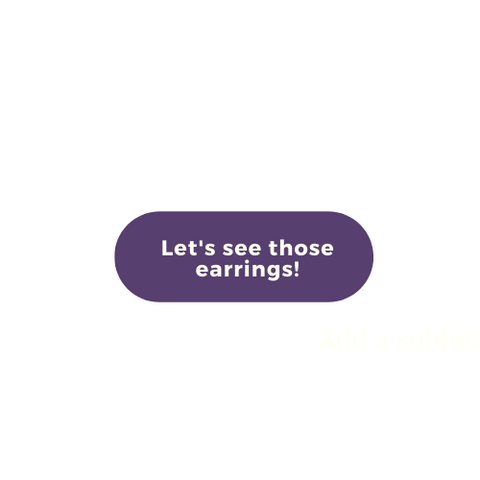 let's see those earrings button