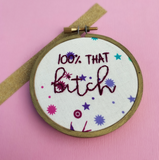100% THAT BITCH / Lizzo Embroidery Hoop