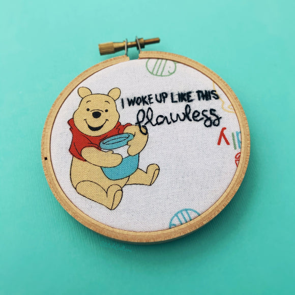 I WOKE UP LIKE THIS FLAWLESS / Beyoncé + Winnie the Pooh (MADE TO ORDER)