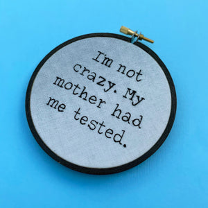 I'M NOT CRAZY, MY MOTHER HAD ME TESTED / Big Bang Theory hoop