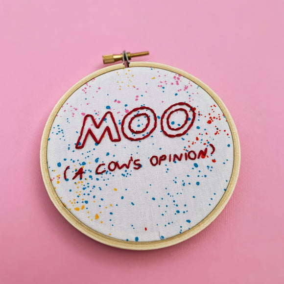 MOO (A COW'S OPINION) / FRIENDS embroidery hoop