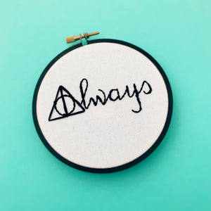 Harry Potter / ALWAYS hand embroidery hoop