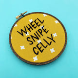 WHEEL SNIPE CELLY / Letterkenny embroidery hoop