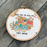 THEY SEE ME ROLLIN' / Hand Embroidery + Chamillionaire