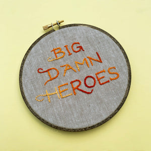 BIG DAMN HEROES / Firefly, Serenity embroidery hoop