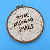 YOU'RE KILLING ME, SMALLS / The Sandlot Embroidery Hoop