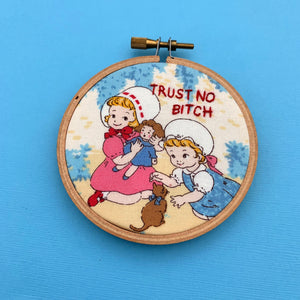 TRUST NO BITCH / OITNB Embroidery Hoop