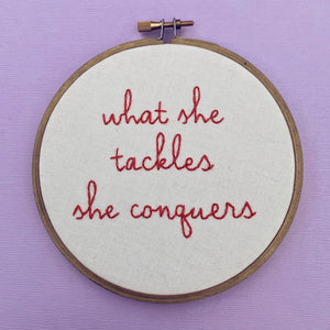 WHAT SHE TACKLES SHE CONQUERS / Gilmore Girls Embroidery Hoop