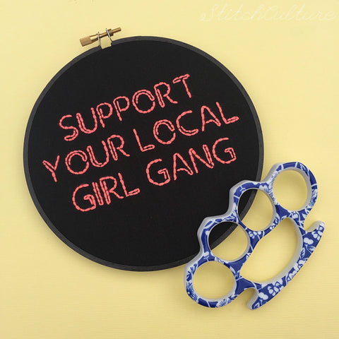 SUPPORT YOUR LOCAL GIRL GANG embroidery by StitchCulture