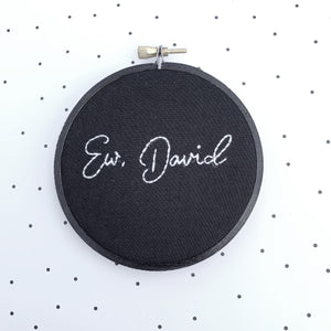 EW, DAVID / Schitt's Creek hand embroidery