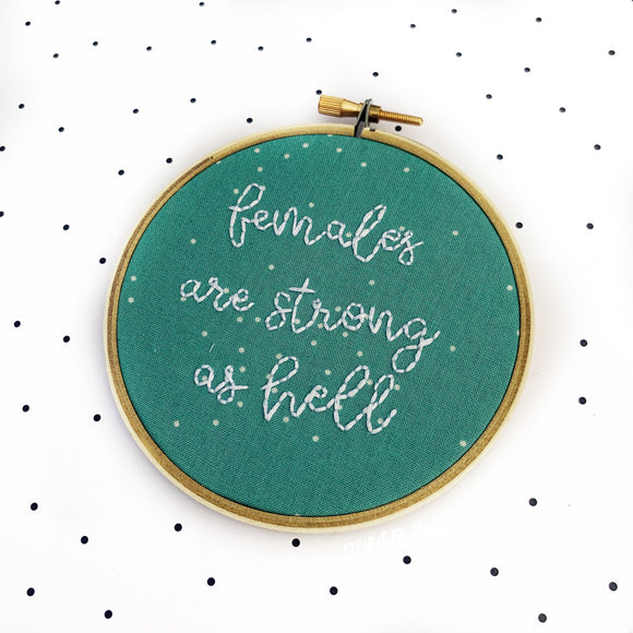 FEMALES ARE STRONG AS HELL / Kimmy Schmidt Embroidery Hoop