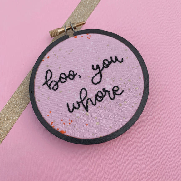 BOO, YOU WHORE / Mean Girls Embroidery Hoop