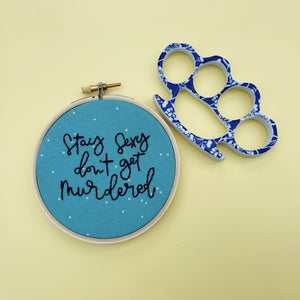STAY SEXY DON'T GET MURDERED / SSDGM MFM embroidery hoop