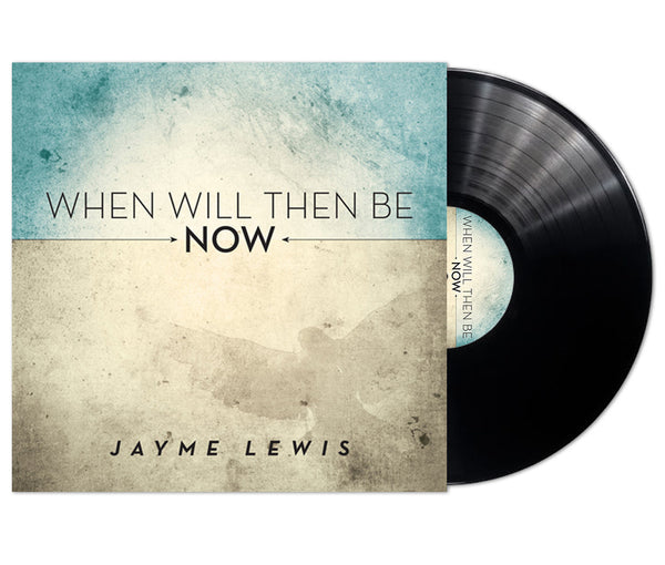 When Will Then Be Now - Limited Run Anniversary Edition Vinyl