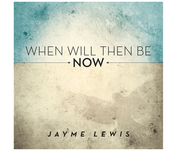 When Will Then Be Now? - Digital Download