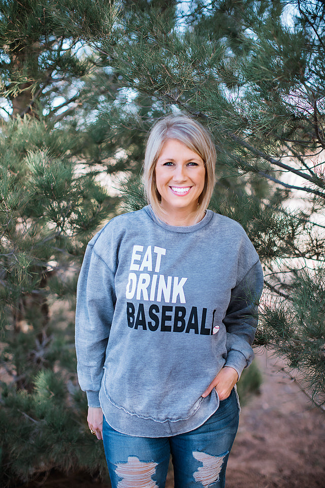 Eat Drink Baseball - Grey high low pullover
